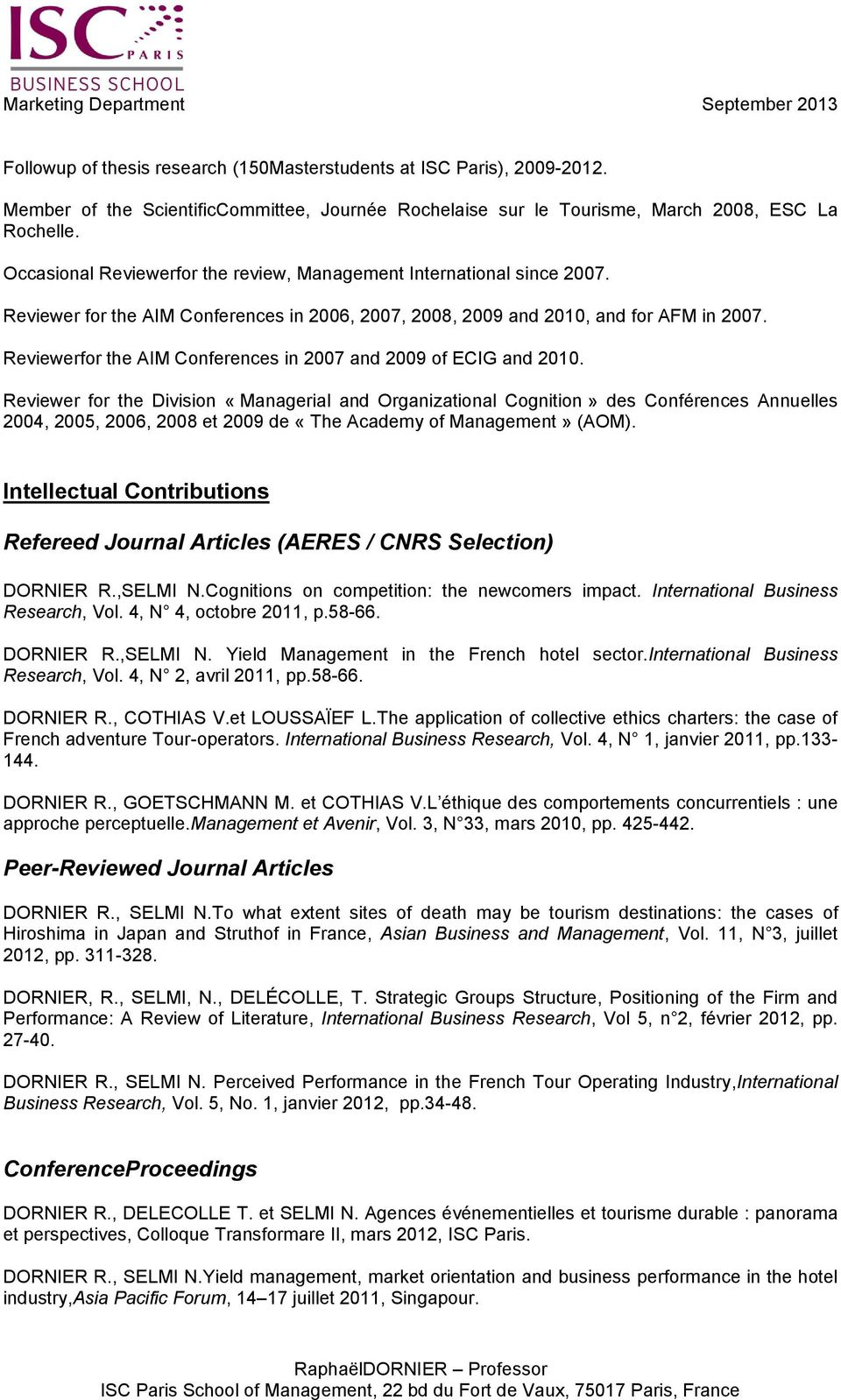 Reviewerfor the AIM Conferences in 2007 and 2009 of ECIG and 2010.