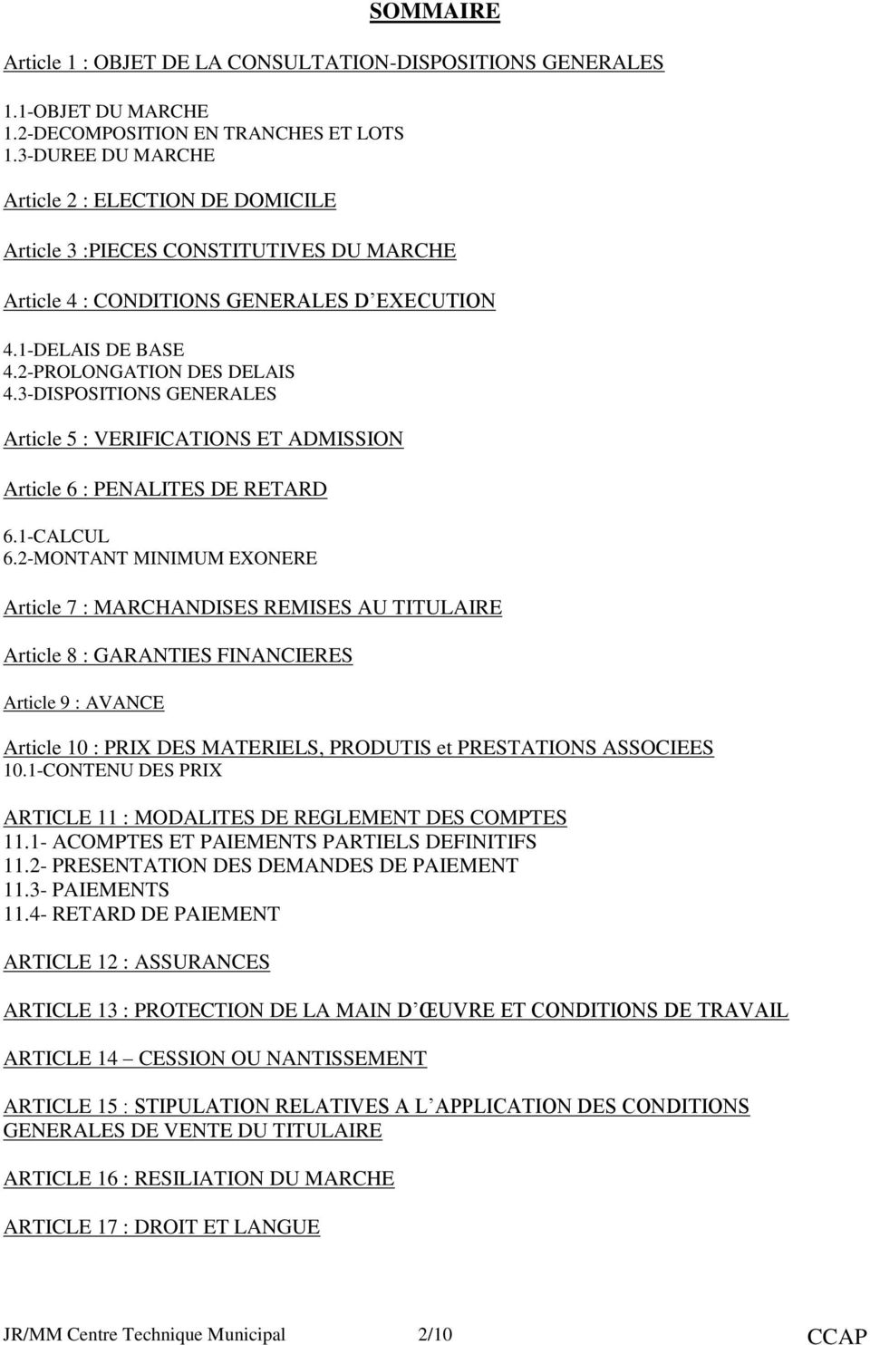 3-DISPOSITIONS GENERALES Article 5 : VERIFICATIONS ET ADMISSION Article 6 : PENALITES DE RETARD 6.1-CALCUL 6.