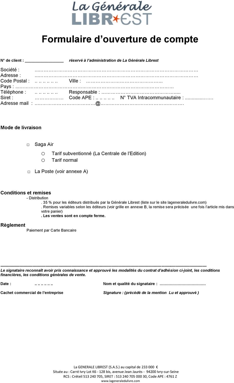 Mode de livraison Saga Air o Tarif subventionné (La Centrale de l Edition) o Tarif normal La Poste (voir annexe A) Conditions et remises - Distribution.
