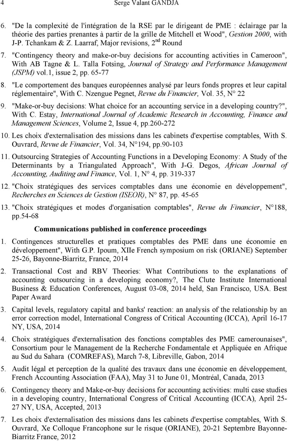 "Laarraf, Major revisions, 2 nd Round 7. ""Contingency theory and make-or-buy decisions for accounting activities in Cameroon"", With AB Tagne & L."