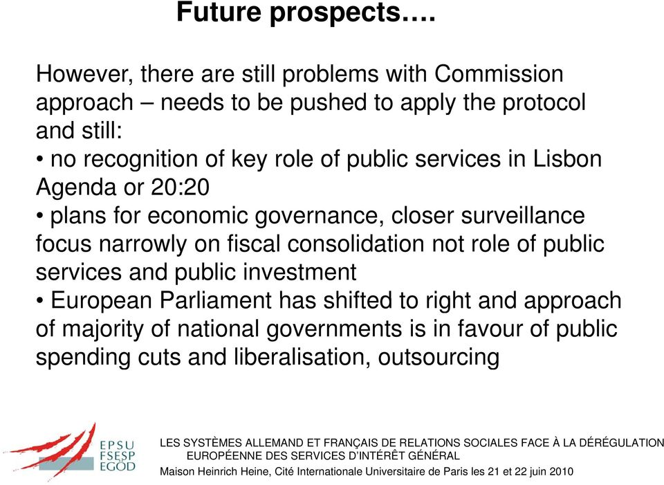 recognition of key role of public services in Lisbon Agenda or 20:20 plans for economic governance, closer surveillance