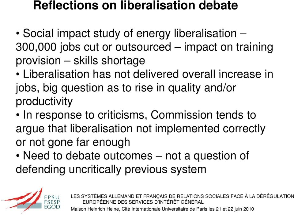 as to rise in quality and/or productivity In response to criticisms, Commission tends to argue that liberalisation not