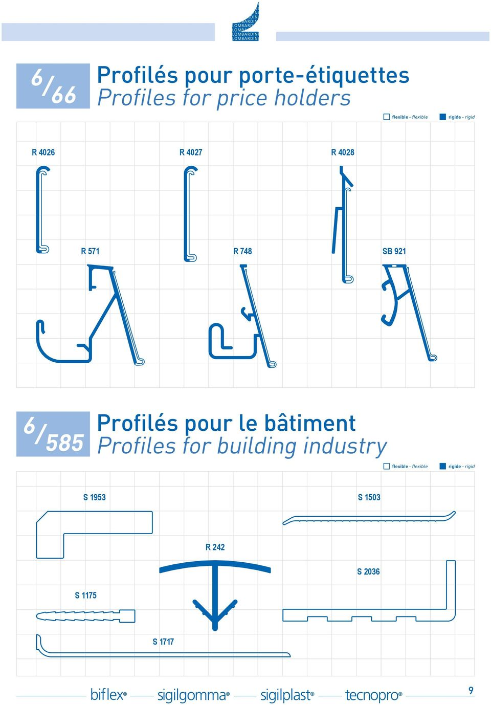 Profilés pour le bâtiment Profiles for building industry S
