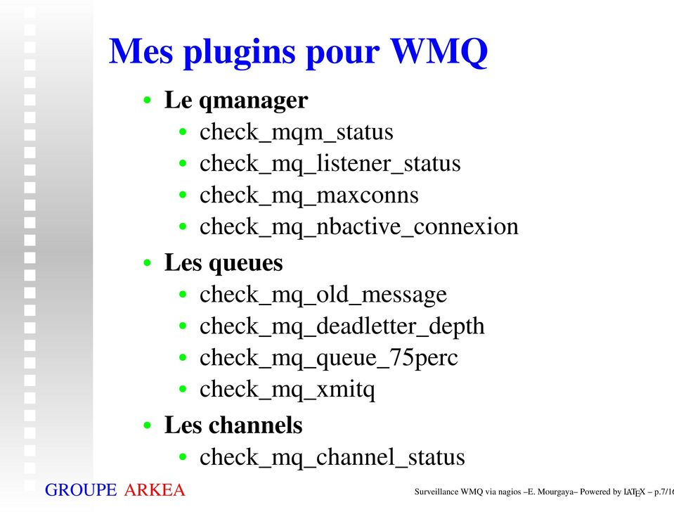 check_mq_deadletter_depth check_mq_queue_75perc check_mq_xmitq Les channels