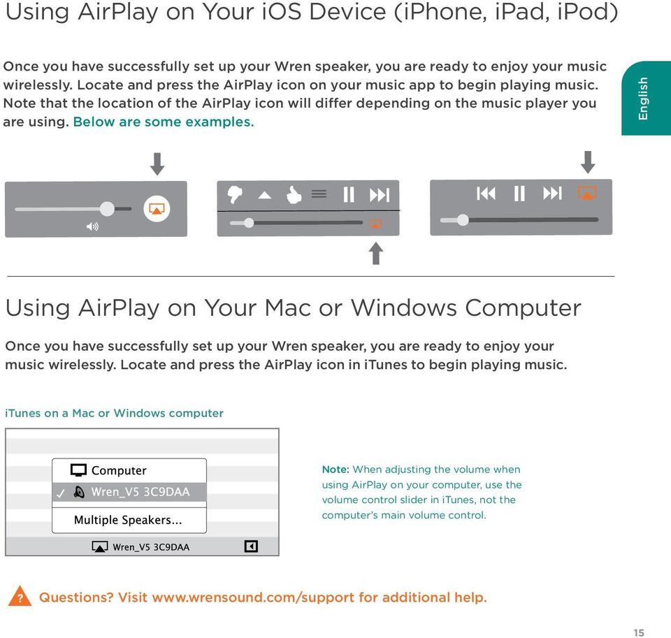 English Using AirPlay on Your Mac or Windows Computer Once you have successfully set up your Wren speaker, you are ready to enjoy your music wirelessly.