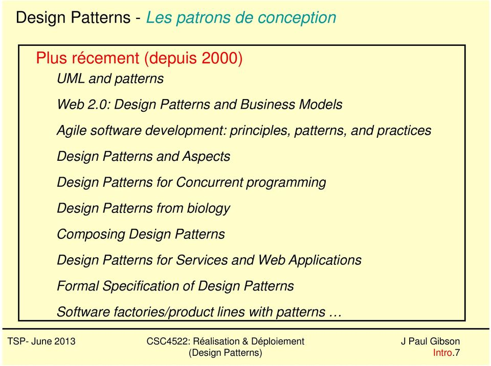 Design Patterns and Aspects Design Patterns for Concurrent programming Design Patterns from biology