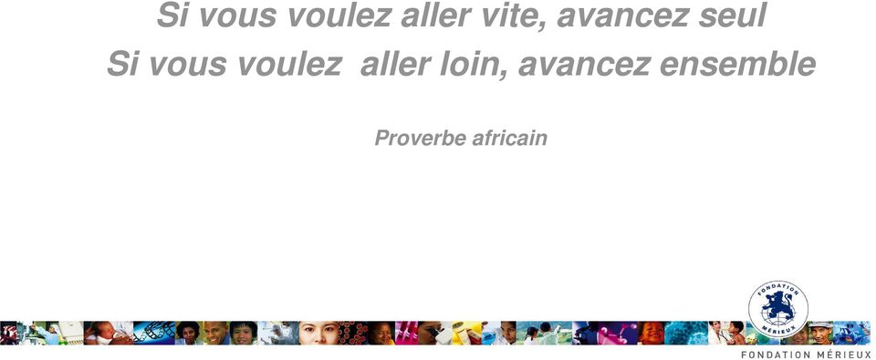 avancez ensemble Proverbe