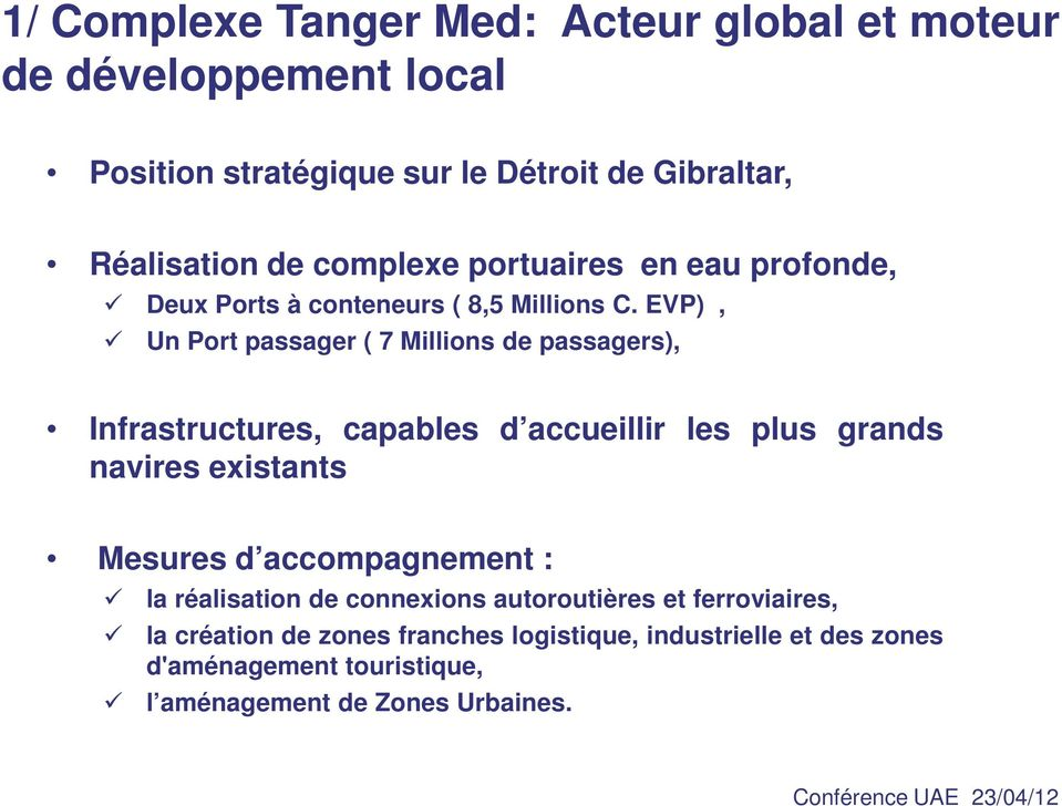 EVP), Un Port passager ( 7 Millions de passagers), Infrastructures, capables d accueillir les plus grands navires existants Mesures d