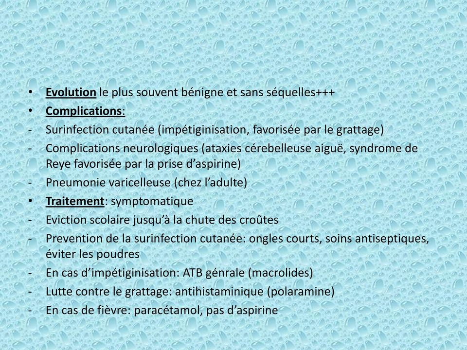 aiguë, syndrome de Traitement: symptomatique Prevention de la surinfection cutanée: ongles