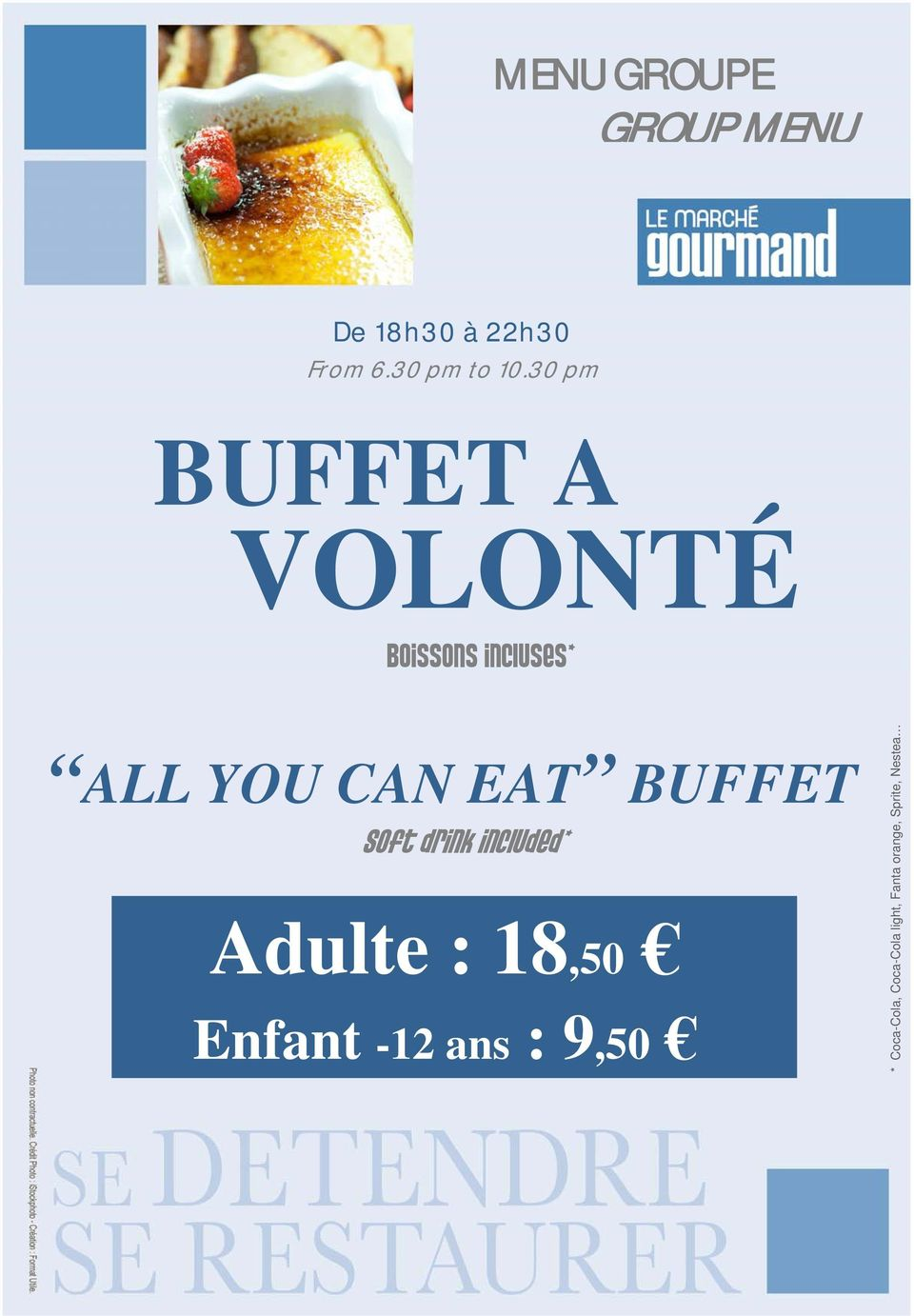 BUFFET Soft drink included* Adulte : 18,50 Enfant -12 ans :