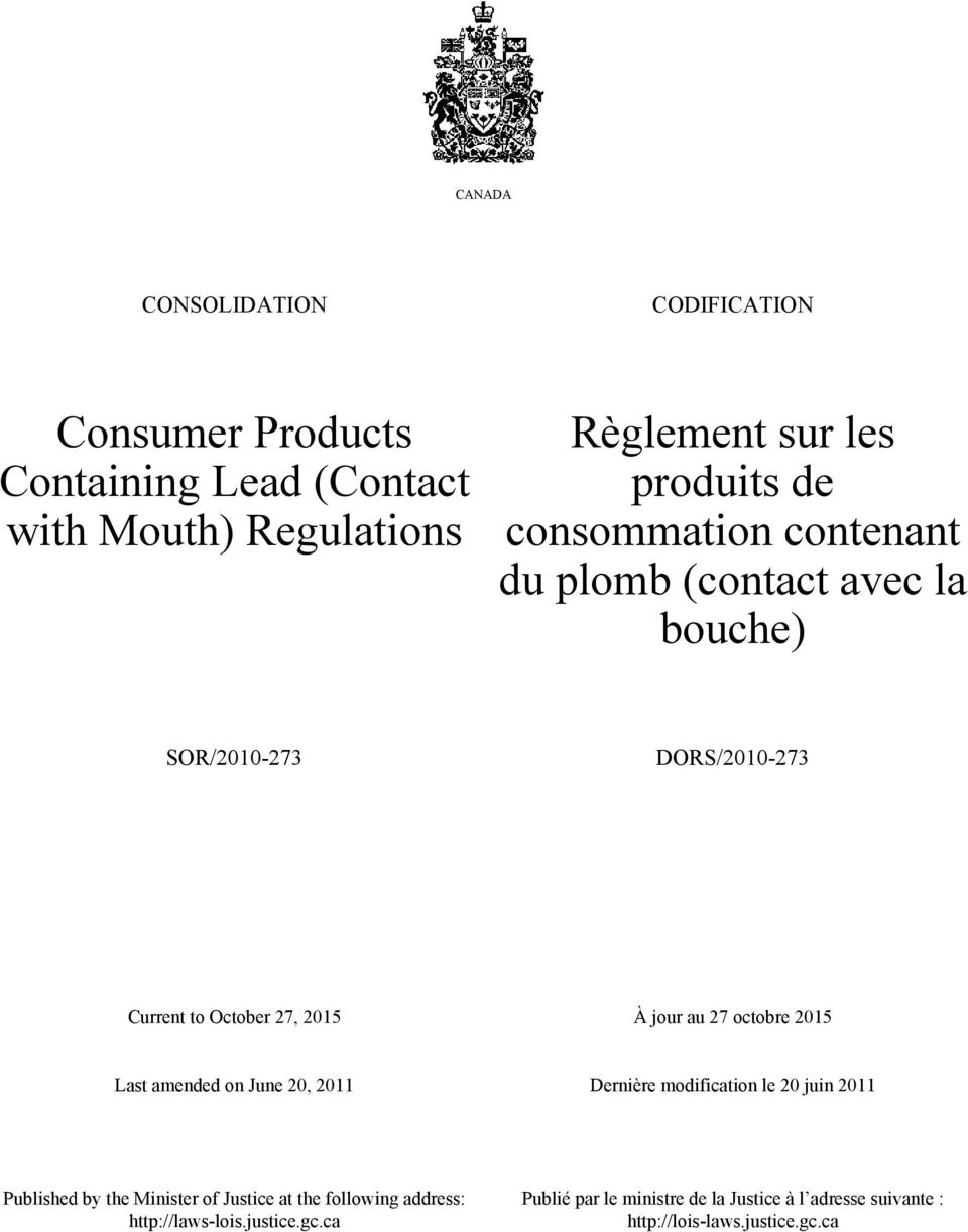 octobre 2015 Last amended on June 20, 2011 Dernière modification le 20 juin 2011 Published by the Minister of Justice at the