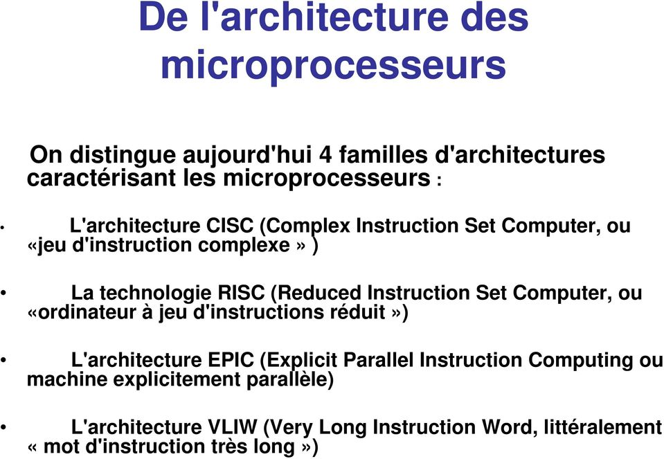 Instruction Set Computer, ou «ordinateur à jeu d'instructions réduit») L'architecture EPIC (Explicit Parallel Instruction