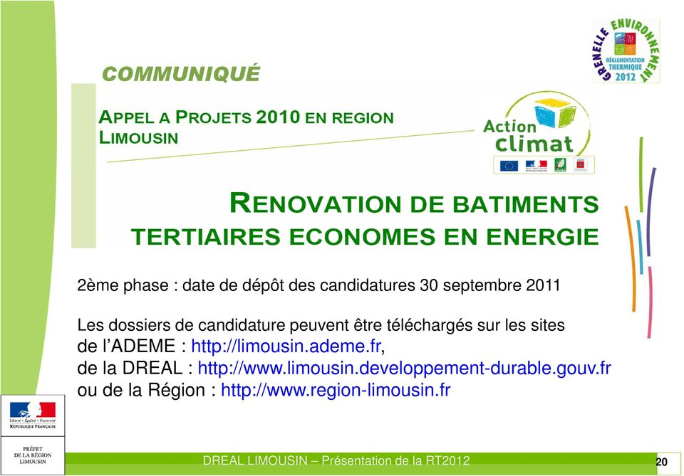 http://limousin.ademe.fr, de la DREAL : http://www.limousin.developpement-durable.
