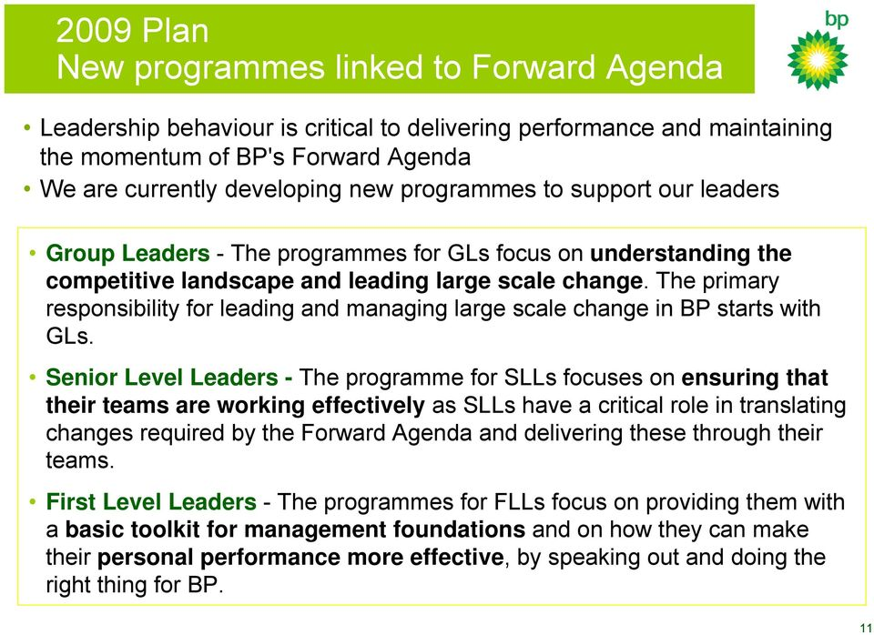The primary responsibility for leading and managing large scale change in BP starts with GLs.