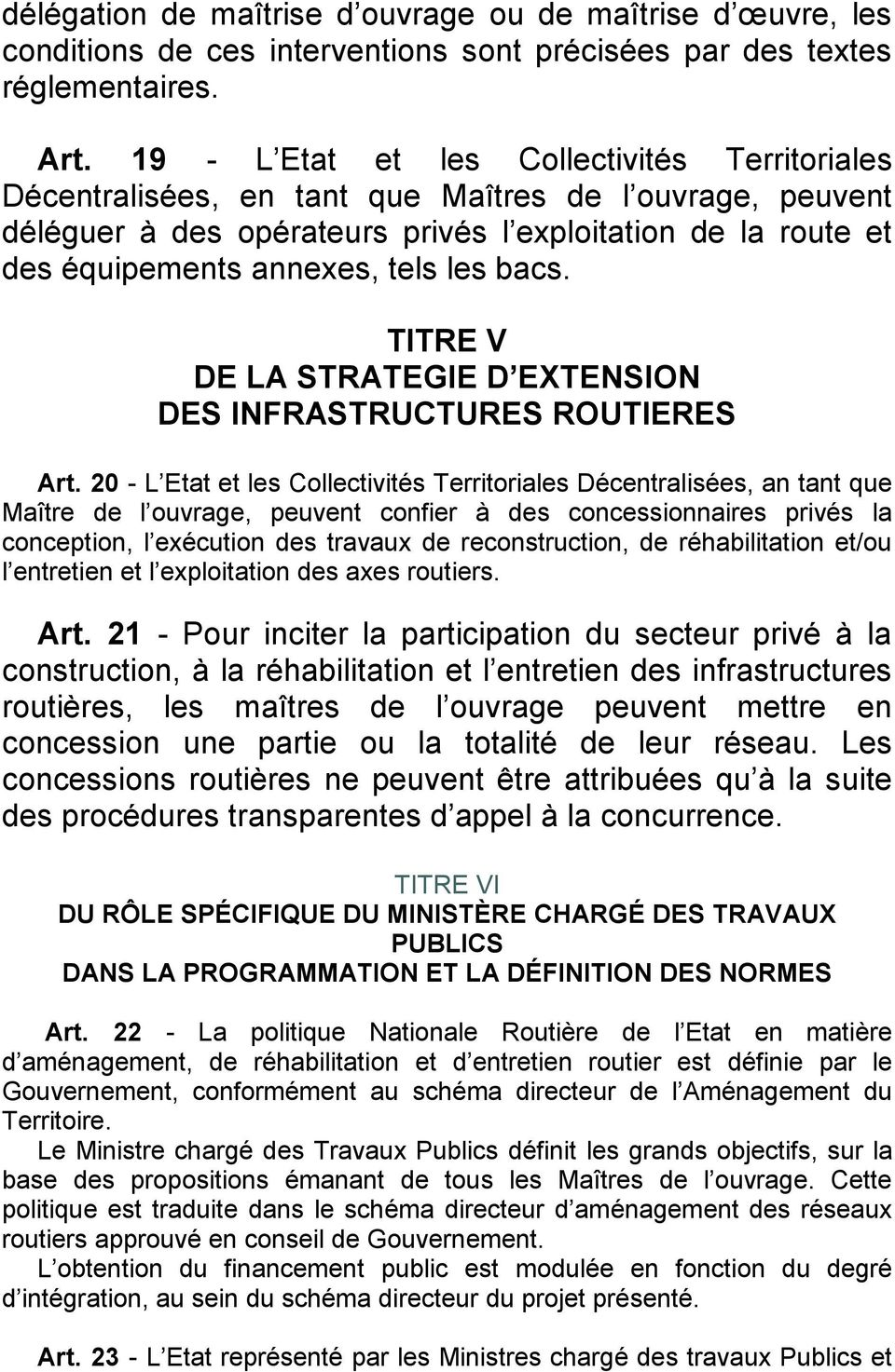 les bacs. TITRE V DE LA STRATEGIE D EXTENSION DES INFRASTRUCTURES ROUTIERES Art.
