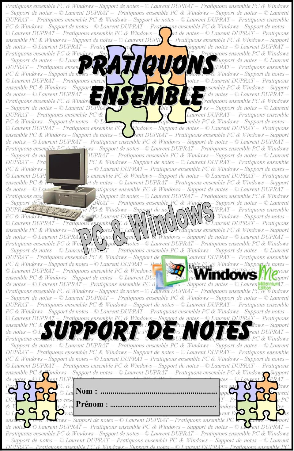 Support de notes Pratiquons ensemble PC & Windows Support de notes Pratiquons ensemble PC & Windows Support de notes Pratiquons ensemble PC & Windows Pratiquons Support de notes Pratiquons ensemble