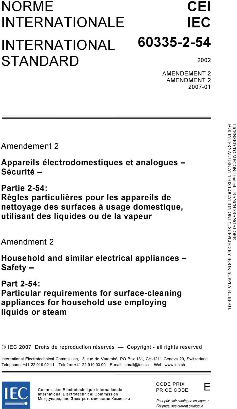 requirements for surface-cleaning appliances for household use employing liquids or steam IEC 2007 Droits de reproduction réservés Copyright - all rights reserved International Electrotechnical