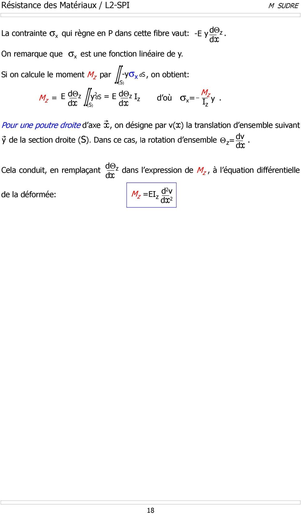 Si on calcule le moment M par -σ ds, on obtient: M = E dθ 2 ds = E dθ I d où σ.