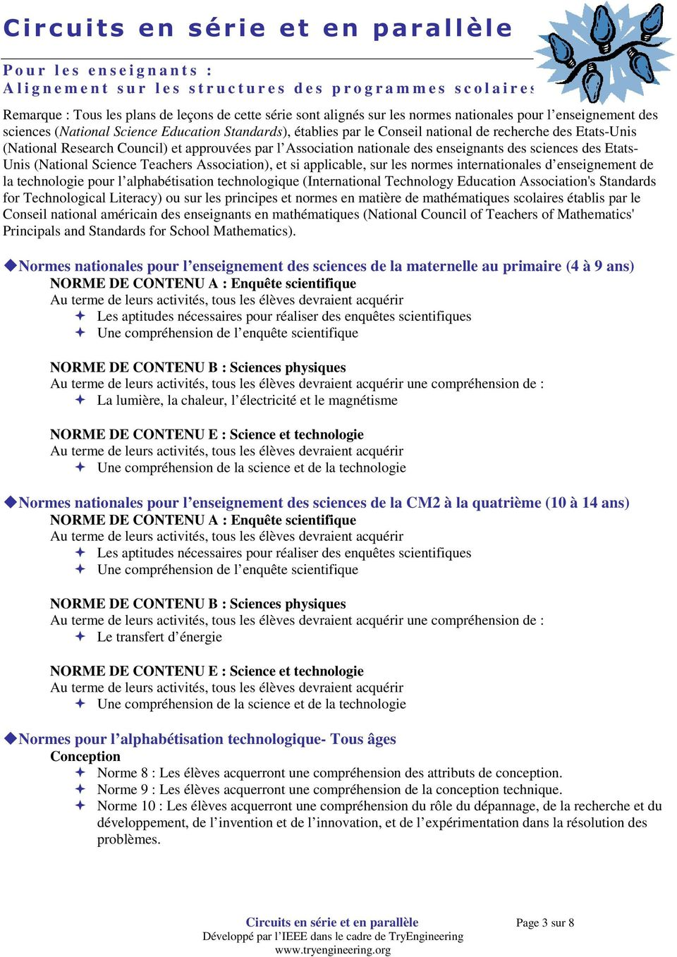 sciences des Etats- Unis (National Science Teachers Association), et si applicable, sur les normes internationales d enseignement de la technologie pour l alphabétisation technologique (International