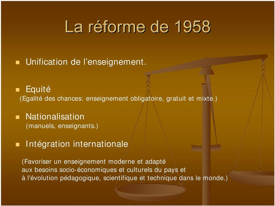 ) Nationalisation (manuels, enseignants.