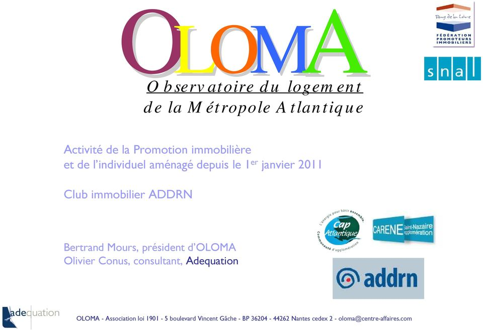 ADDRN Bertrand Mours, président d OLOMA Olivier Conus, consultant, Adequation OLOMA -