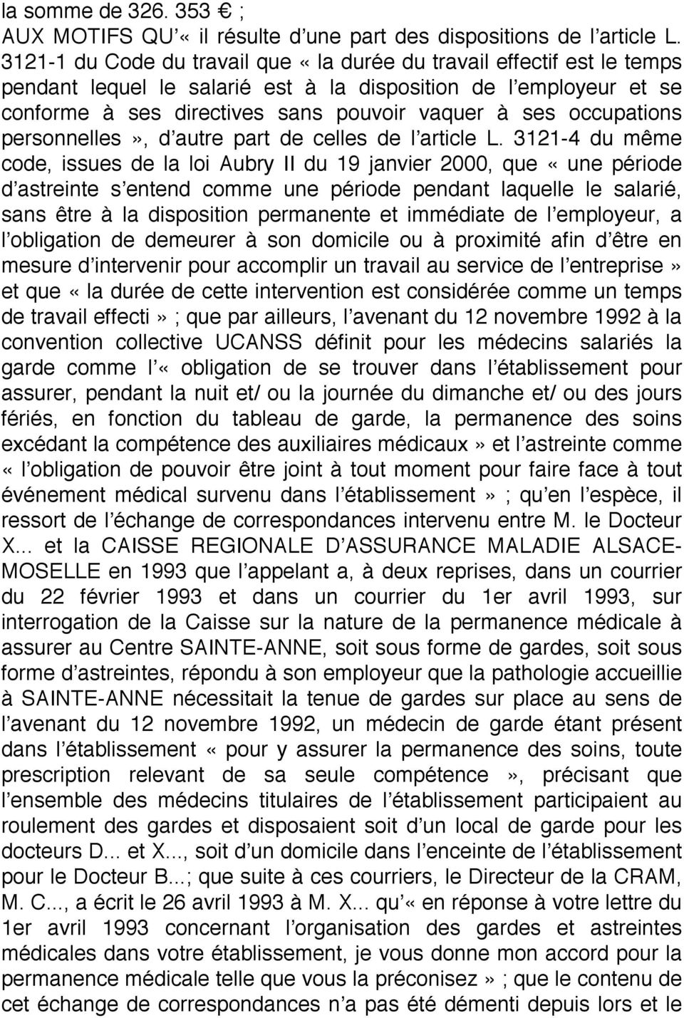 occupations personnelles», d'autre part de celles de l'article L.
