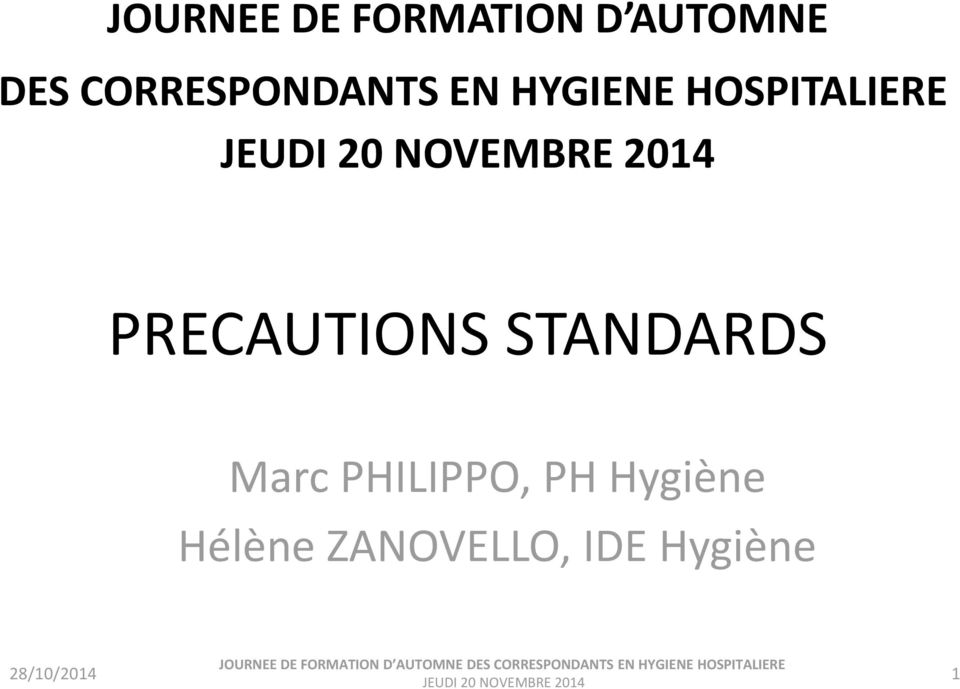PRECAUTIONS STANDARDS Marc PHILIPPO, PH