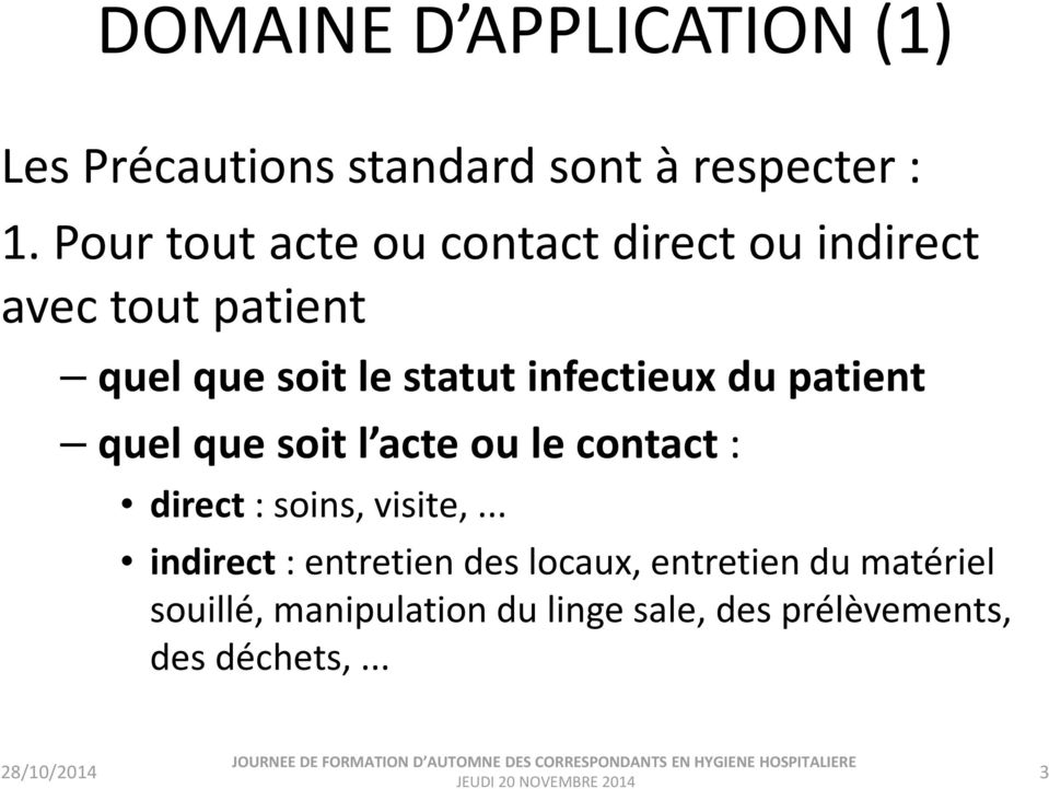 infectieux du patient quel que soit l acte ou le contact: direct: soins, visite,.