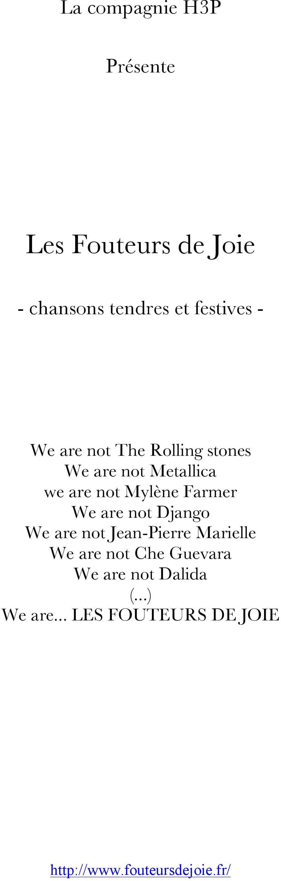 We are not Django We are not Jean-Pierre Marielle We are not Che Guevara We