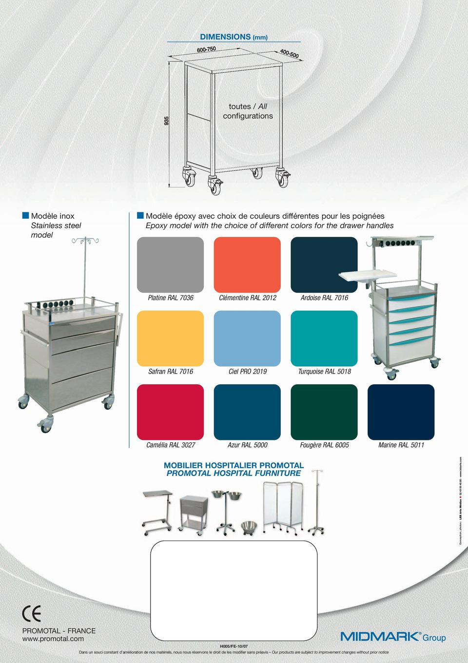 5000 Fougère RAL 6005 Marine RAL 5011 MOBILIER HOSPITALIER PROMOTAL PROMOTAL HOSPITAL FURNITURE Conception, photos : PROMOTAL - FRANCE www.promotal.