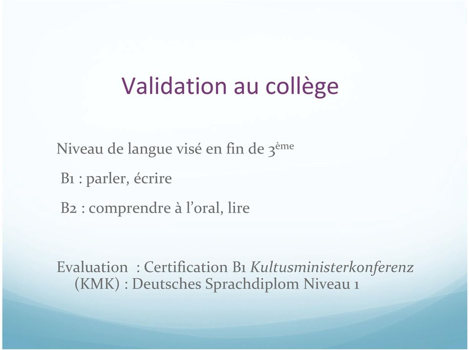 oral, lire Evaluation : Certification B1