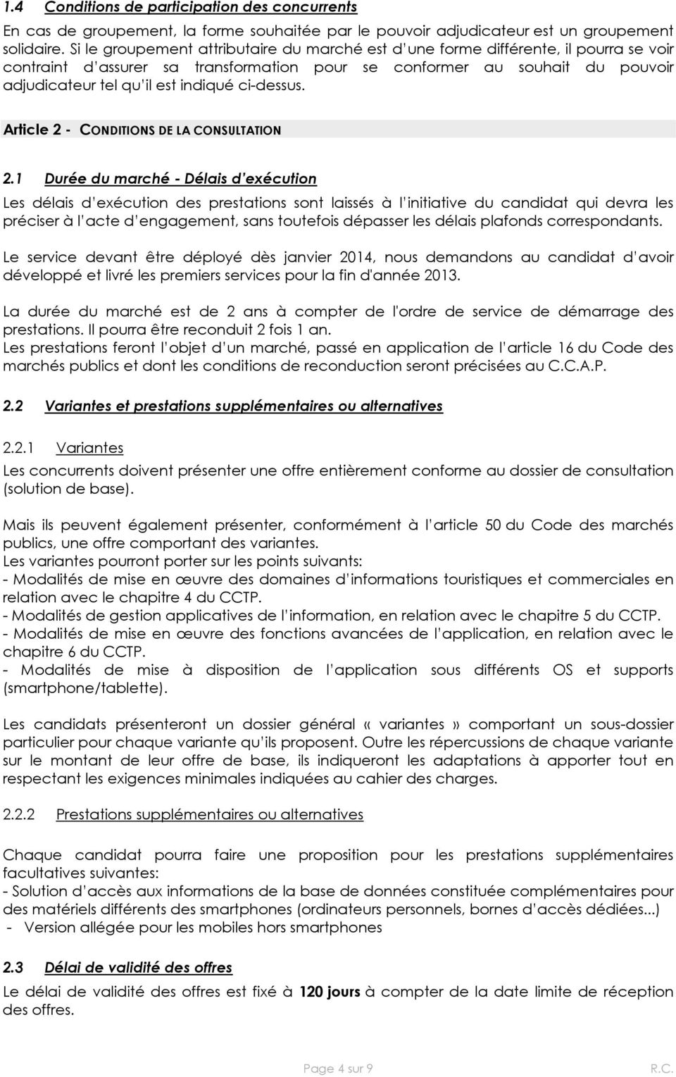 ci-dessus. Article 2 - CONDITIONS DE LA CONSULTATION 2.