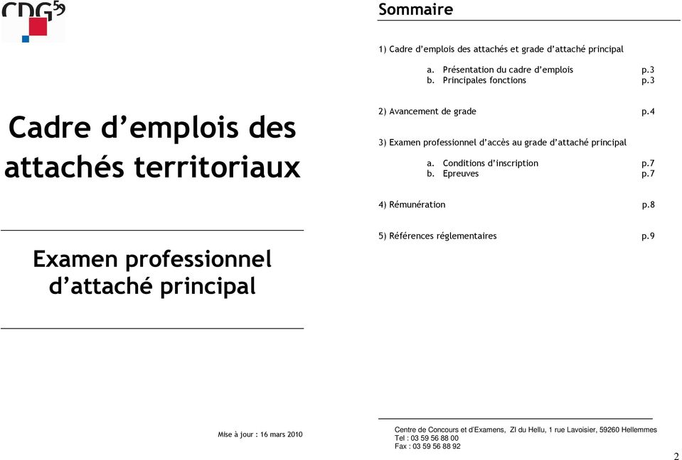 4 3) Examen professionnel d accès au grade d attaché principal a. Conditions d inscription p.7 b. Epreuves p.