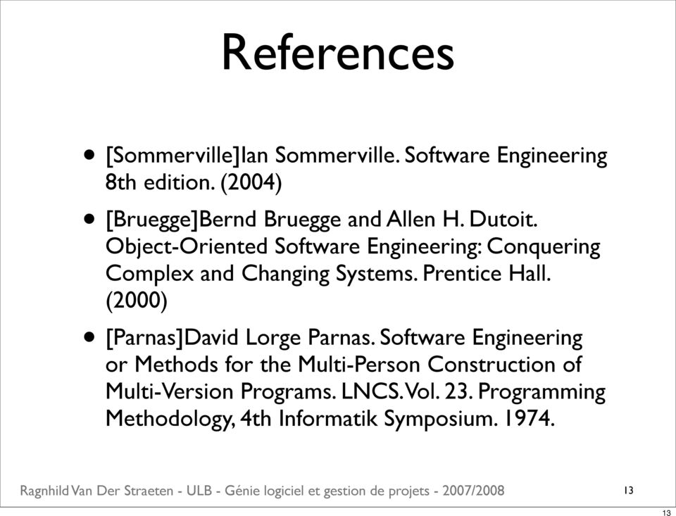 Object-Oriented Software Engineering: Conquering Complex and Changing Systems. Prentice Hall.