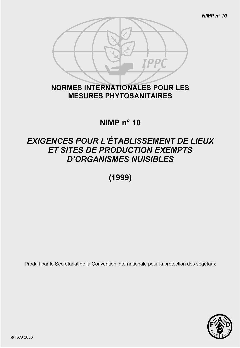 PRODUCTION EXEMPTS D ORGANISMES NUISIBLES (1999) Produit par le