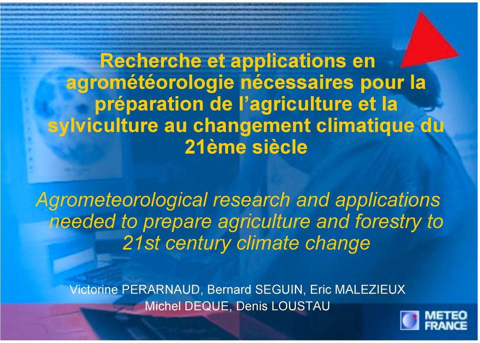 Agrometeorological research and applications needed to prepare agriculture and forestry