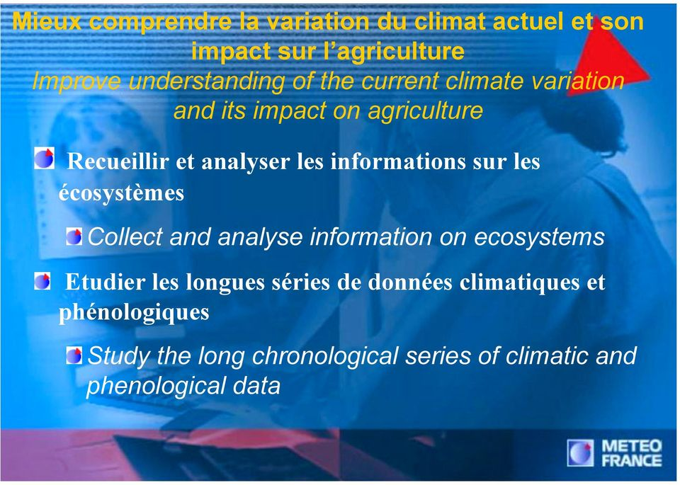 informations sur les écosystèmes Collect and analyse information on ecosystems Etudier les longues