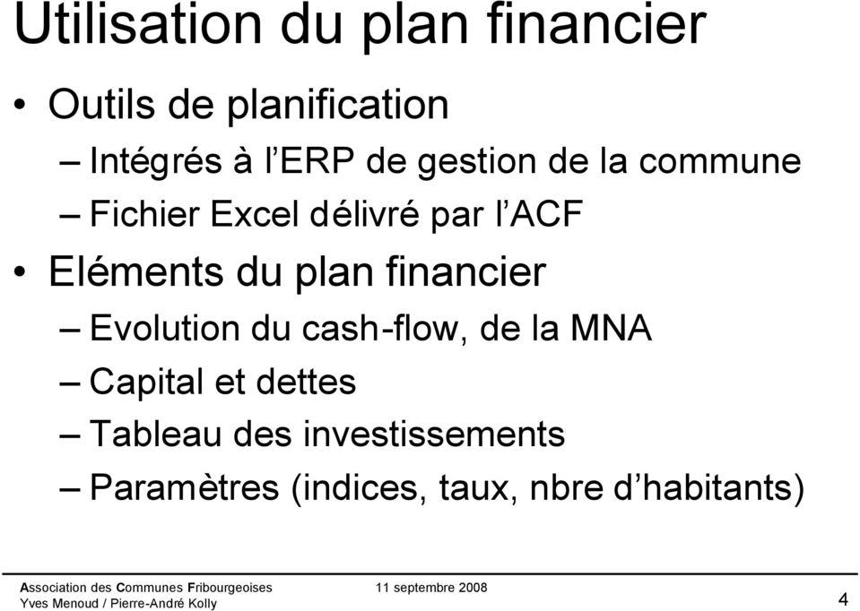 plan financier Evolution du cash-flow, de la MNA Capital et dettes