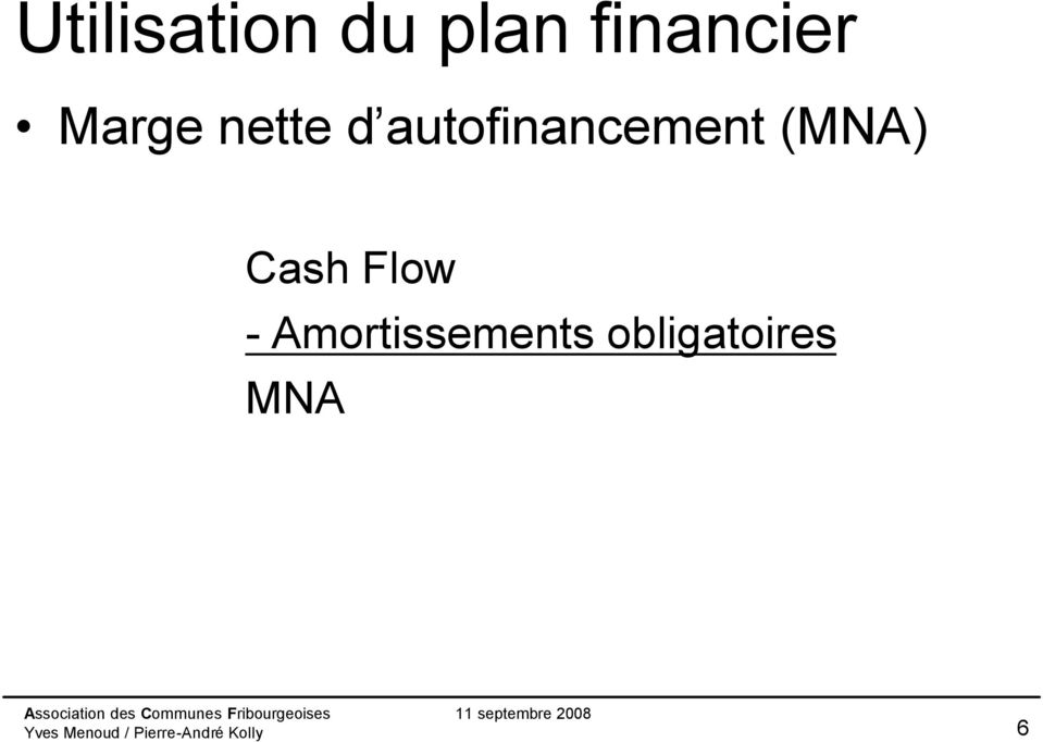 autofinancement (MNA) Cash