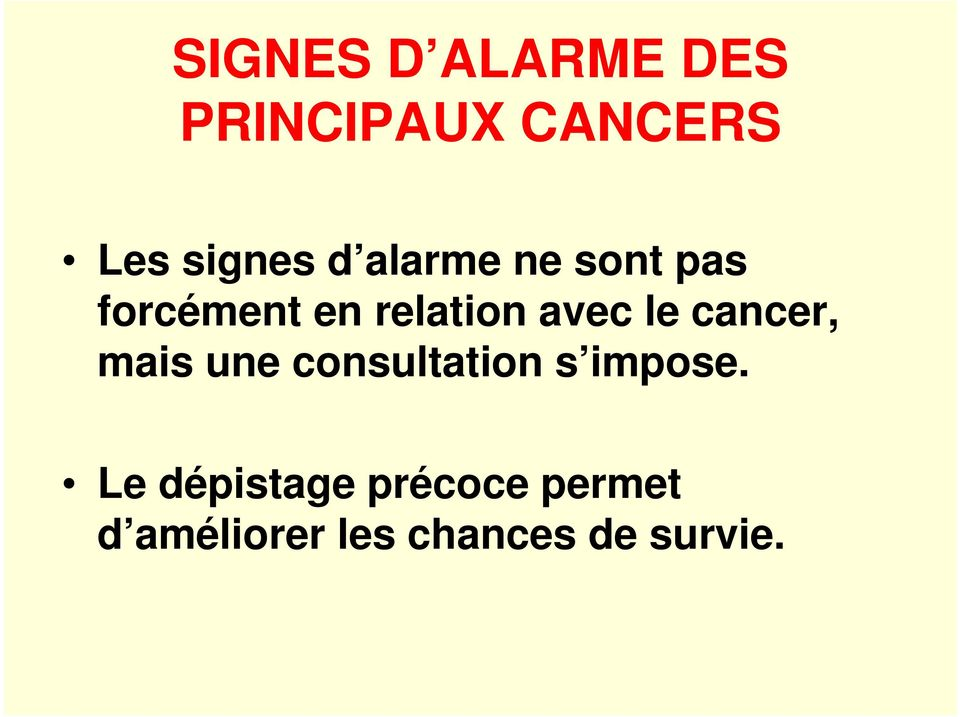 cancer, mais une consultation s impose.