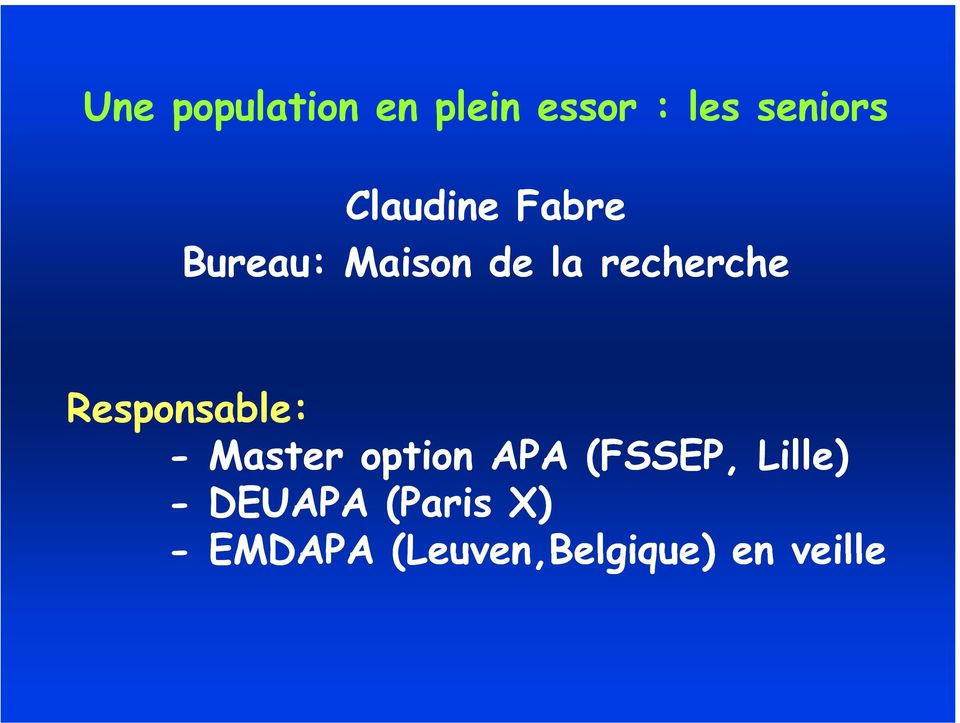 Responsable: - Master option APA (FSSEP, Lille)