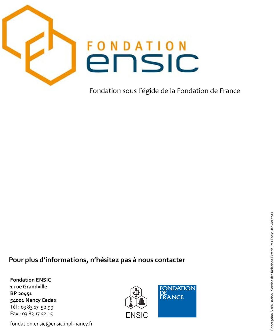 Cedex Tél : 03 83 17 52 99 Fax : 03 83 17 52 15 fondation.ensic@ensic.inpl-nancy.