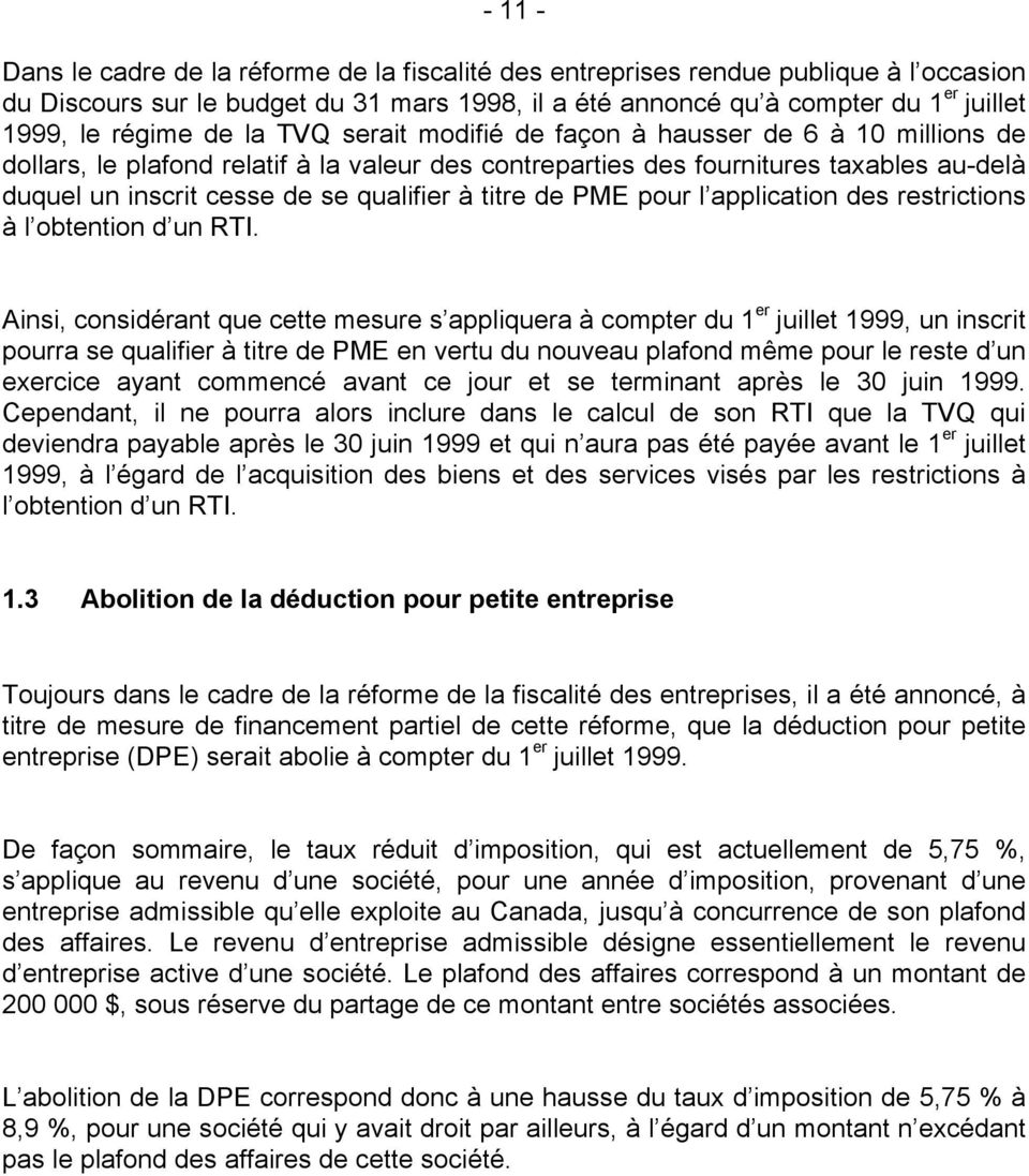 qualifier à titre de PME pour l application des restrictions à l obtention d un RTI.