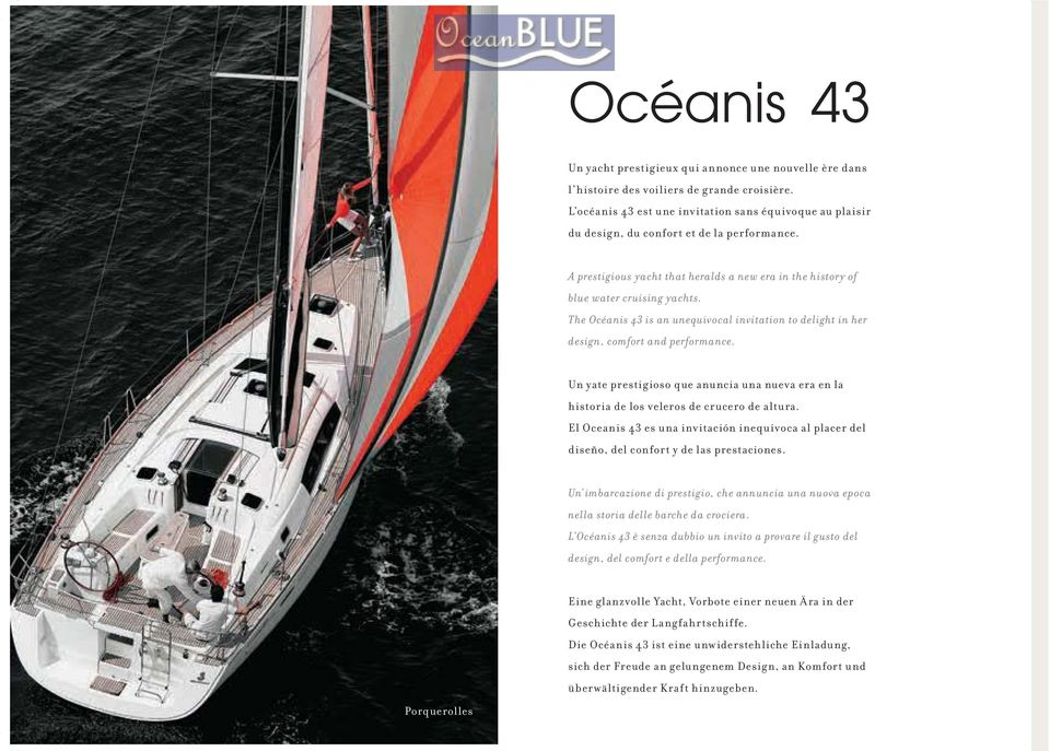 The Océanis 43 is an unequivocal invitation to delight in her design, comfort and performance. Un yate prestigioso que anuncia una nueva era en la historia de los veleros de crucero de altura.