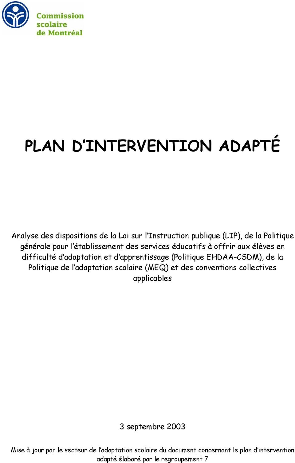 EHDAA-CSDM), de la Politique de l adaptation scolaire (MEQ) et des conventions collectives applicables 3 septembre 2003