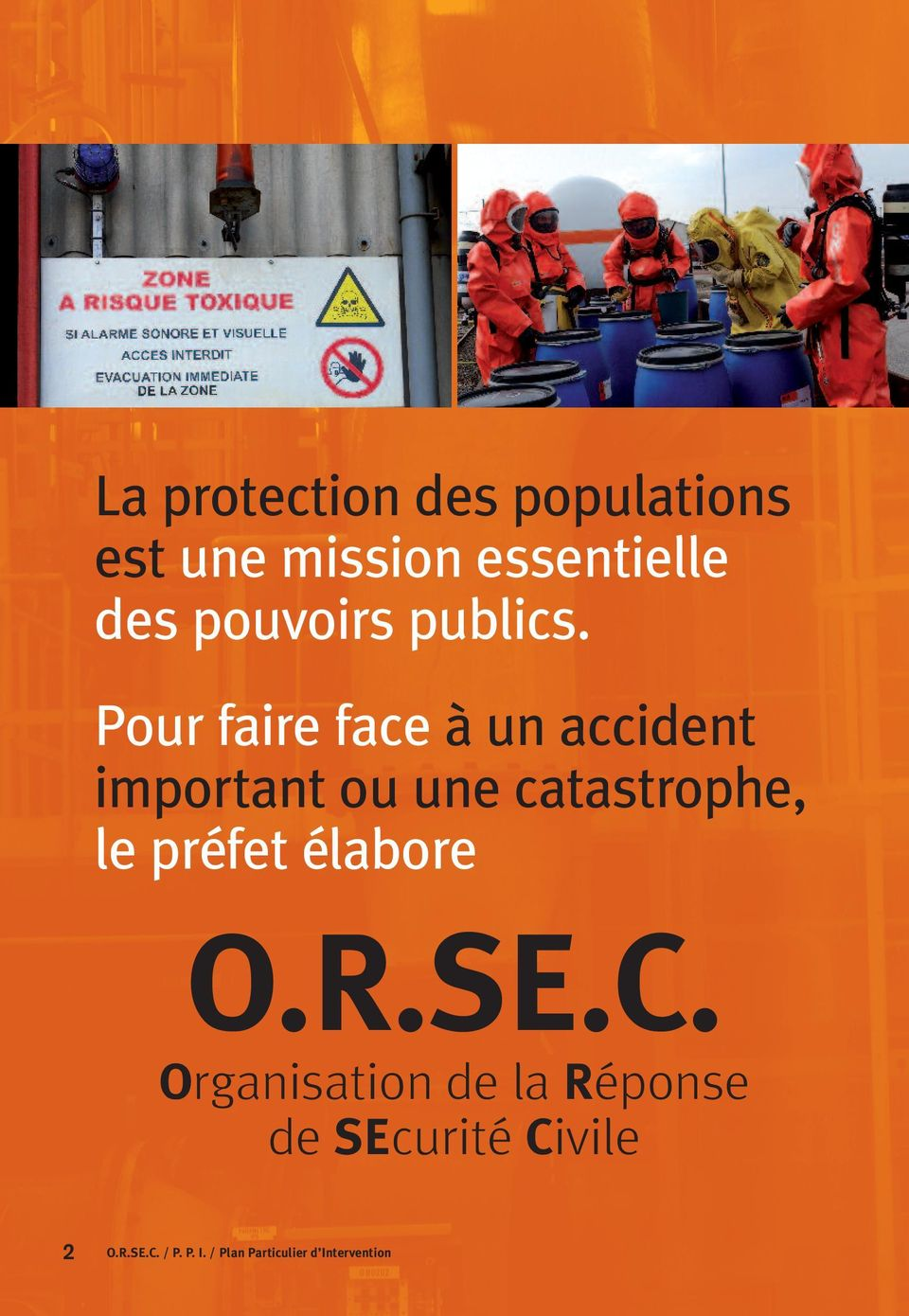 Pour faire face à un accident important ou une catastrophe, le