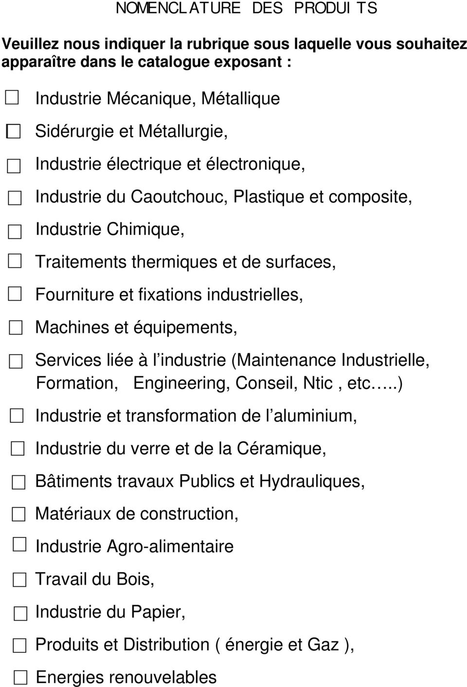 équipements, Services liée à l industrie (Maintenance Industrielle, Formation, Engineering, Conseil, Ntic, etc.