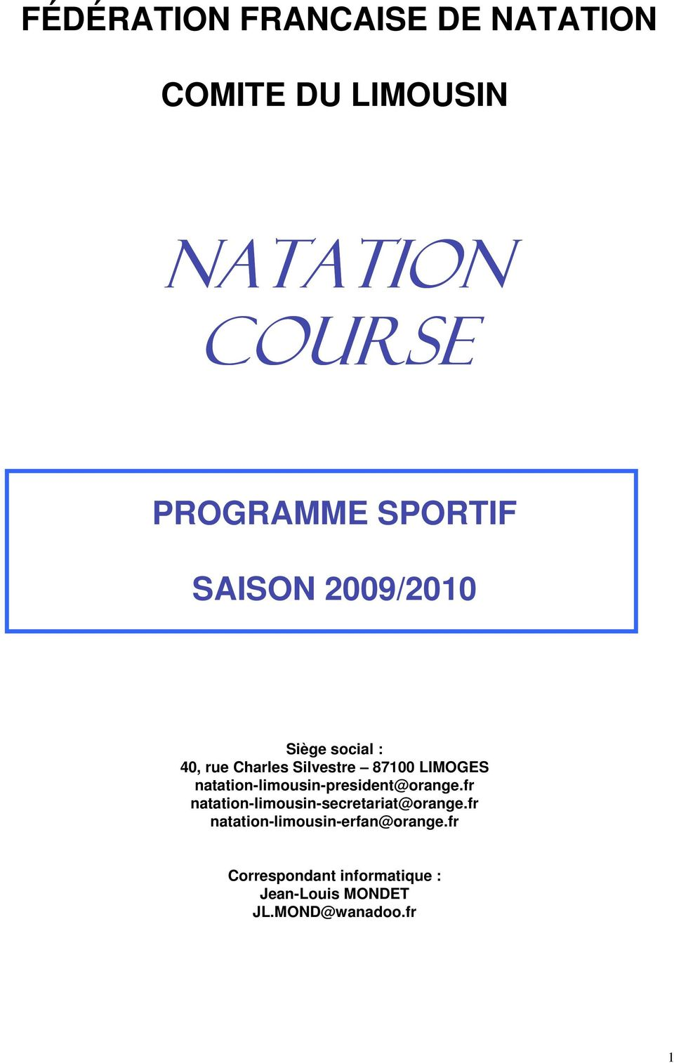 natation-limousin-president@orange.fr natation-limousin-secretariat@orange.