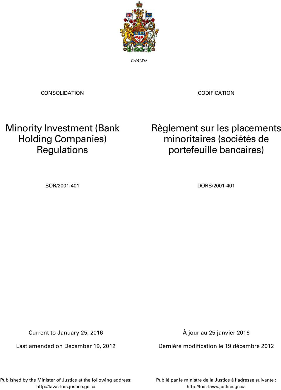 25 janvier 2016 Published by the Minister of Justice at the following address: http://laws-lois.