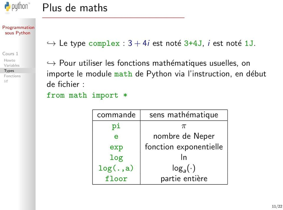 Python via l instruction, en début de fichier : from math import * commande sens